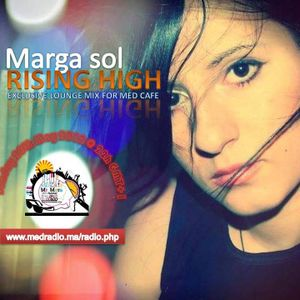 Med Cafe EP#107 (20-05-2012) - Lounge Session Feat EXCLUSIVE guest mix by Marga Sol RISING HIGH