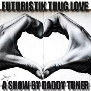 Futuristik Thug Love Part XXIV / The Sexy Beast Part III