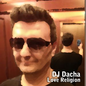 DJ Dacha - Love Religion - DL117
