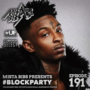 Mista Bibs - #BlockParty Episode 191 (Aj Tracey, Tyga, Cardi B, French Montana, Nas, Dababy, Giggs)