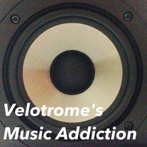 Velotrome's Music Addiction - Episode 003