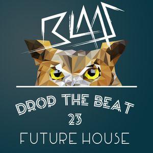 Blaas - Drop The Beat EP 023 - Future House