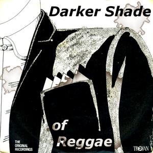 A Darker Shade of Reggae | Serious Reggae Business | Bittersweet Rocksteady
