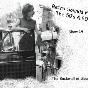 The Backwall Of Sound Retro Mix 1950's & 1960's Show 14