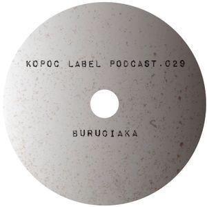 [KoPod029]  Kopoc Label Podcast.029 - Buruciaka