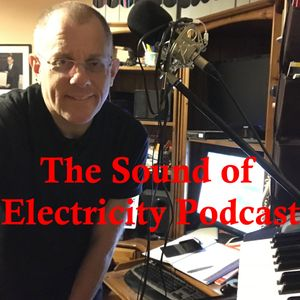 The Sound of Electricity Podcast - Episode 1 (General)