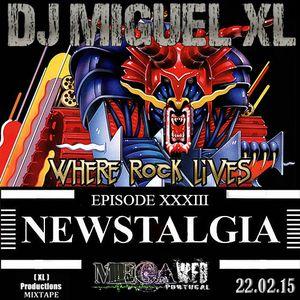 Newstalgia - Mega Web Radio Exclusive ( Episode XXXIII )