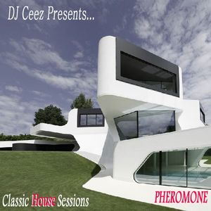 """DJ Ceez Presents...Pheromone...The Classic House Session"""