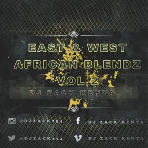 EAST & WEST AFRICAN BLENDZ VOL 2