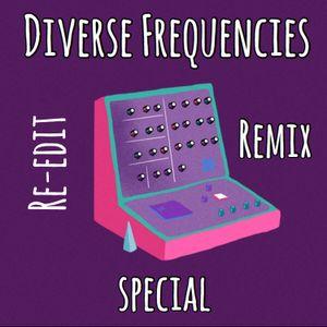 Diverse Frequencies Remix Re-Edit Special