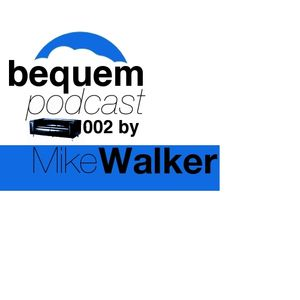 bequemcast 002 by Mike Walker