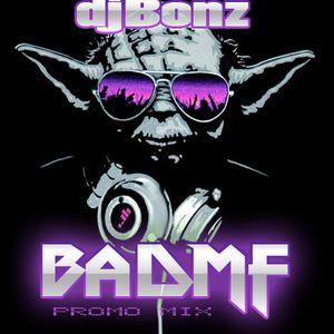 DJ Bonz - BadMF (Promo Mix)