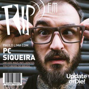 Trip Fm com PC Siqueira