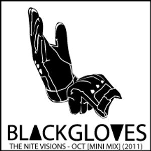 The Nite Visions | BlvckGloves - [Oct Mini Mix] (2011)