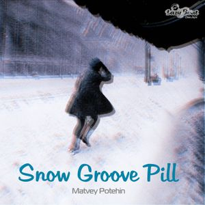 Matvey Potehin - Snow Groove Pill