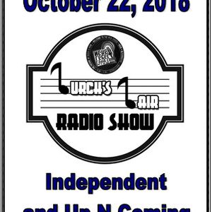 Lurch's Lair Radio Show: 2018-10-22 Independent and Up-N-Coming Artists Show