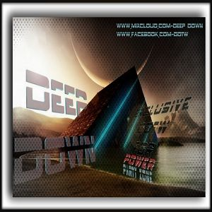 Deep Down - Exclusive DDTW for Power Party Zone