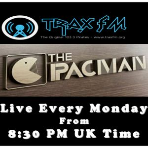The Pacman Show Replay On www.traxfm.org - 15th May 2017