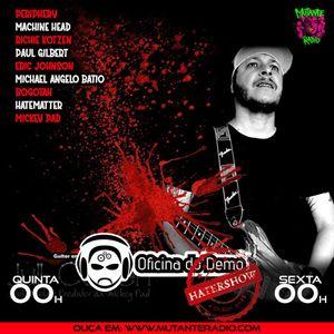 OFICINA DO DEMO - HATER SHOW EPISODIO 73 na MUTANTE RADIO