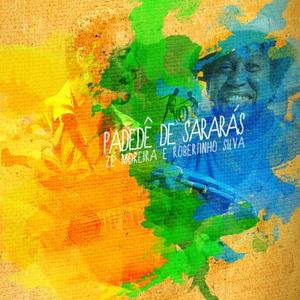 Faixa a Faixa Universitária do disco Padedê de Sararás, de Robertinho Silva e Zé Moreira - Jul 2012
