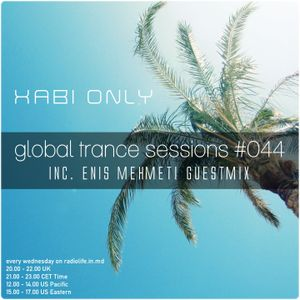 XABI ONLY - GLOBAL TRANCE SESSIONS 044 (INC. ENIS MEHMETI GUESTMIX) [08-08-2012]