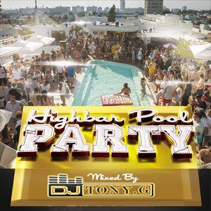 Highbar Pool Party Mixed By Tony G