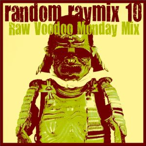 Random raymix 10 - raw voodoo monday mix
