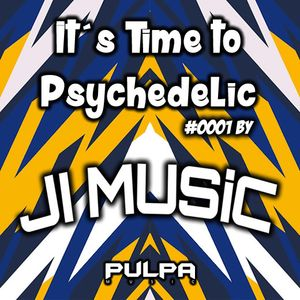 It's Time To Psychedelic #0001 by JI Music (138 - 146 BPM)