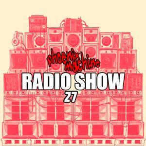 Phoenix Machine RadioShow #27 (2015)