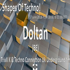 Doltan - Shapes Of Techno! (13) by TrixX K and Techno Connection UK Underground fm!