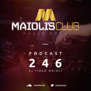 Maioli's Club Radio Show #246
