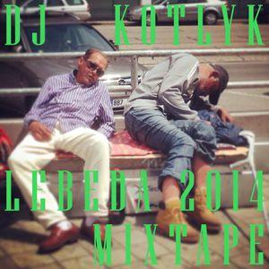 Dj Kotlyk - Lebeda 2014 Mixtape