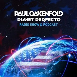 Paul Oakenfold - Planet Perfecto 317