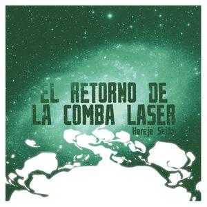 Hereje Skillz: El retorno de la comba laser (2011) GALACTIC RAPSTEP MIX