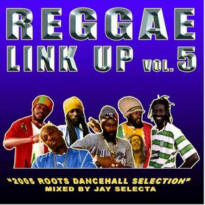 """""""Reggae Link Up"""" vol. 05 MixCd by Jay Selecta (Unity Sound)"""