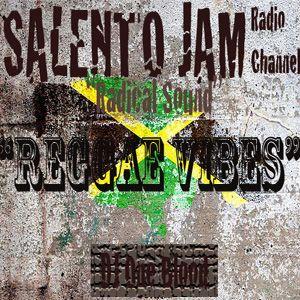 """REGGAE VIBES""-SALENTOJAM Radio Channel-(Dj One Blood)Giovedì 2-6 2011"