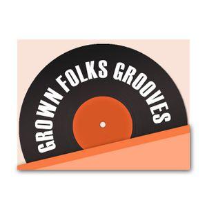 The Grown Folks Grooves Show CR 10
