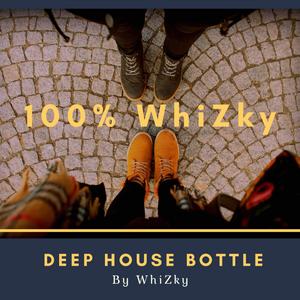 100% WhiZky (EP 004) - Deep House Bottle by WhiZky | Mixcloud