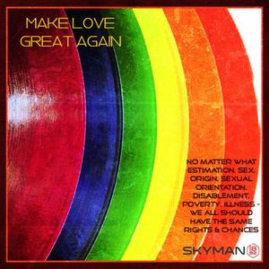 Make Love Great Again -  Progressive Melodic Togetherness