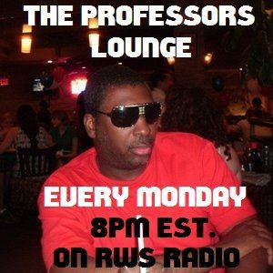 RWS RADIO PRESENTS DA-PROFESSOR'S LOUNGE'S UNIVERSAL BLACK LOVE SHOW