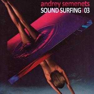 Andrey Semenets - Sound_Surfing_Podcast | 03