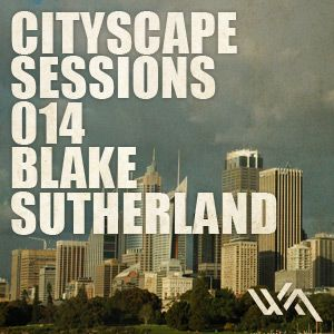 Cityscape Sessions 014: Blake Sutherland