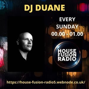 DJ DUANE // DEEP SOUNDS // HOUSE FUSION RADIO BANK HOLIDAY WEEKENDER // 2/5/21