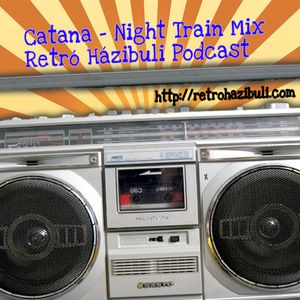Catana – Night Train (Csapatós retró Mix)