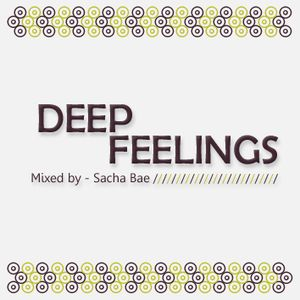 Deep Feelings - Mixed by Sacha Bae