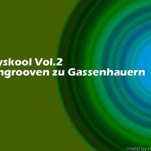 Myskool Vol.2 Eingrooven zu Gassenhauern