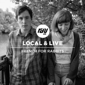 LOCAL AND LIVE EP 02 - FRENCH FOR RABBITS (AT DARKROOM)