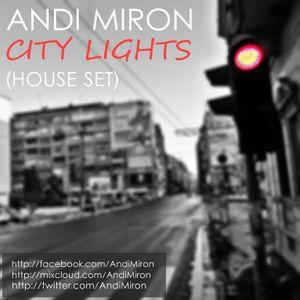 ANDI MIRON - CITY LIGHTS (HOUSE SET)