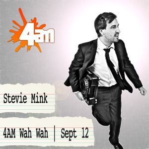 Stevie Mink | 4AM Wah Wah | Sept 12
