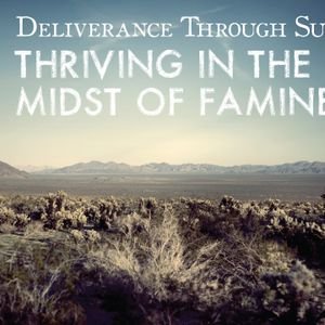 Thriving In The Midst Of Famine